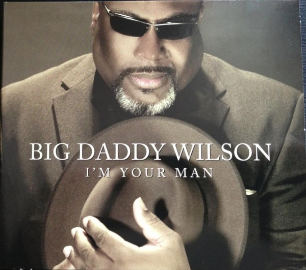 big-daddy-wilson-im-your-man