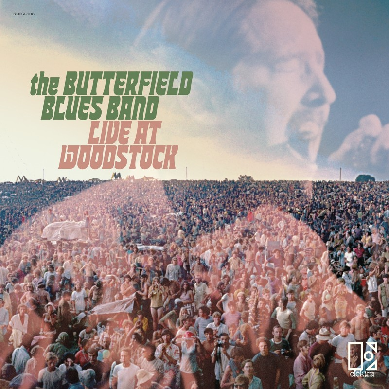 The Paul Butterfield Blues Band Live At Woodstock