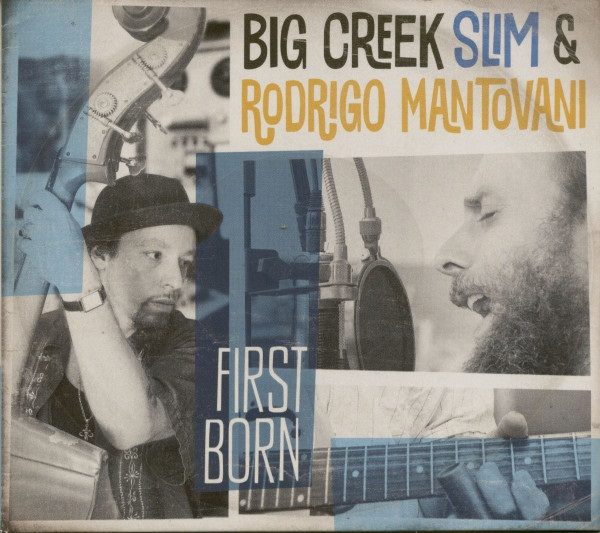Anmeldelse: Big Creek Slim & Rodrigo Mantovani: First born (Chico Blues Records CDCHICO 1)