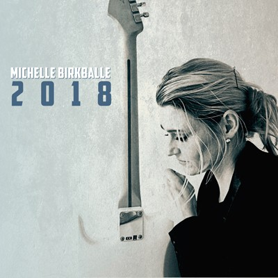 Anmeldelse: Michelle Birkballe: 2018 (Mit Eget)
