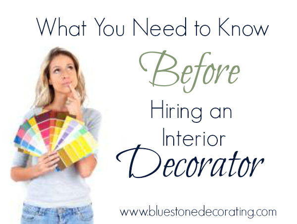 What You Need to Know Before Hiring an Interior Decorator, Bluestone Decorating by Crystal Ortiz