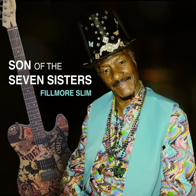 ++++Fillmore Slim - Son Of The Seven Sisters