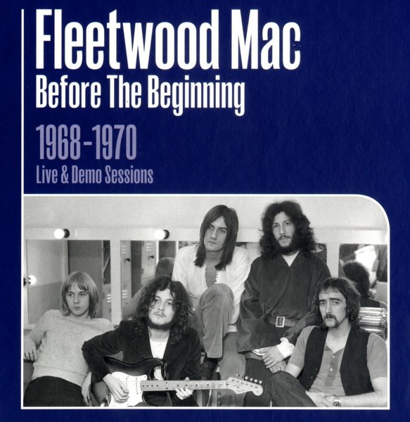 +Fleetwood Mac - Before The beginning 1968-1970 Rare Live & Demo Sessions