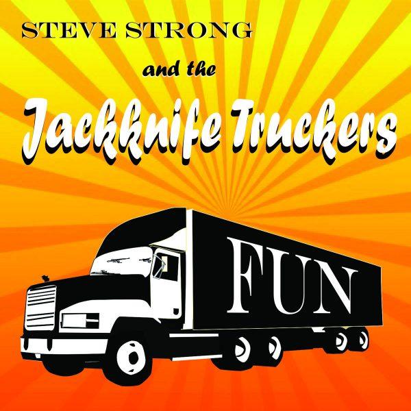 +Steve Strong and the Jackknife Truckers - F.U.N.
