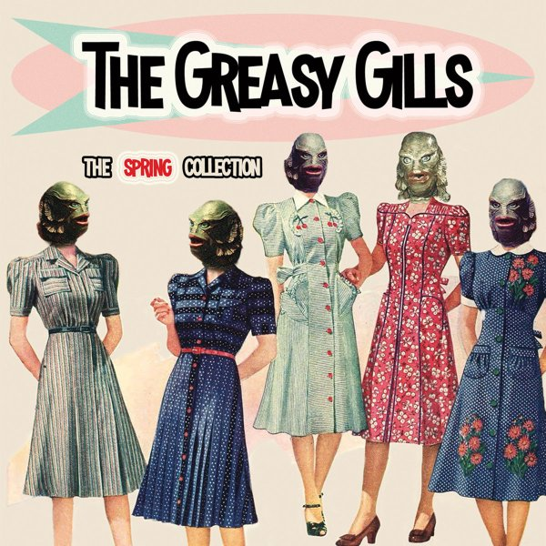 +The Greasy Gills - The Spring Collection