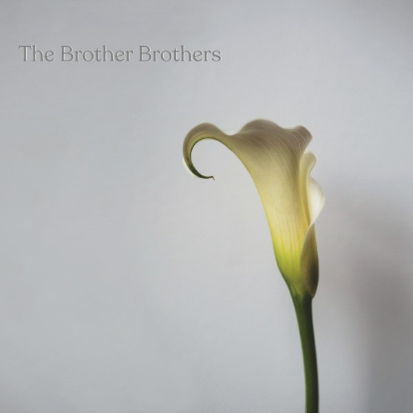 The Brother Brothers - Calla Lily