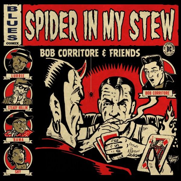 Bob Corritore & Friends - Spider In My Stew