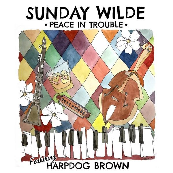 Sunday Wilde - Peace In Trouble