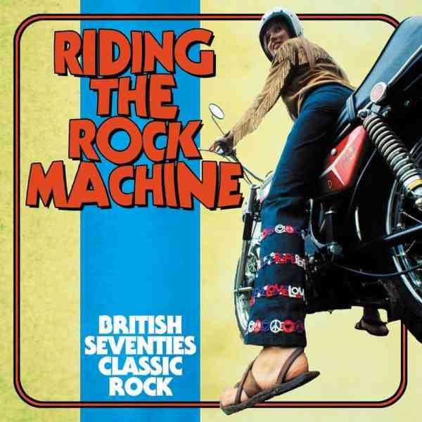 Various Artist - Riding The Rock Machine – British Seventies Classics
