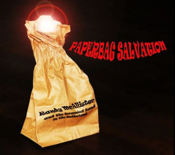 Randy McAllister & The Scrappiest Band In The Motherland - Paperbag Salvation