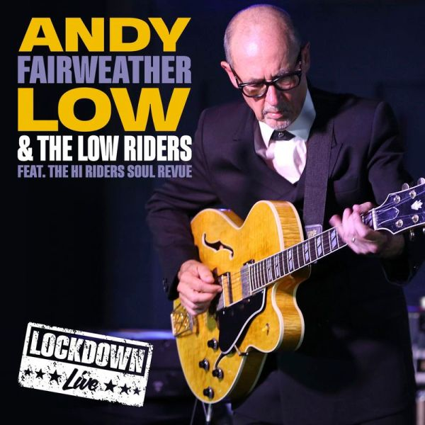 Andy Fairweather Low & The Low Riders - Lockdown Live