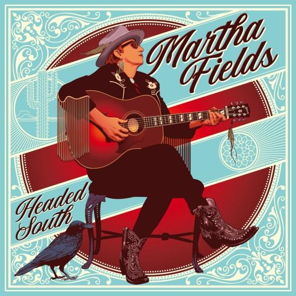 Martha Fields - Headed South