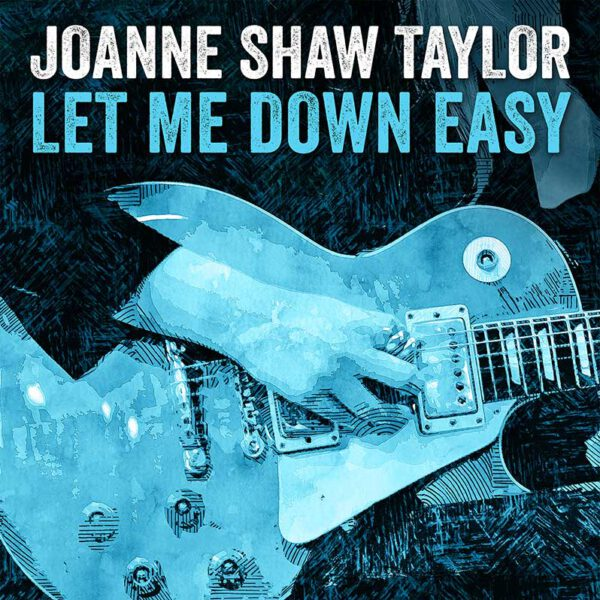 Joanne Shaw Taylor - Let Me Down Easy