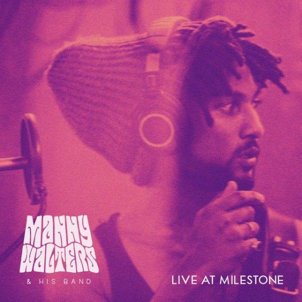 Manny Walters - Live At Milestone