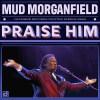Mud Morganfield - Praise Him