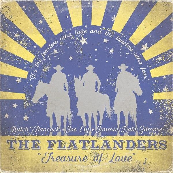 The Flatlanders – Treasure Of Love