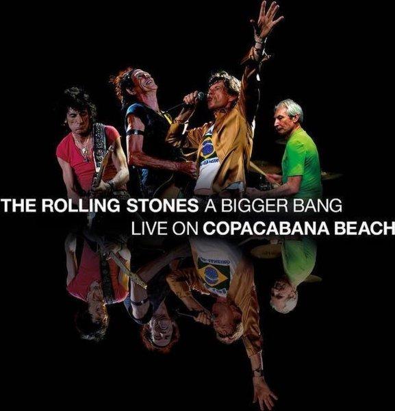 The Rolling Stones – A Bigger Bang - Live On Copacabana Beach