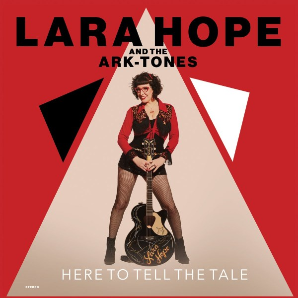 Lara Hope & The Ark-Tones - Here To Tell The Tale