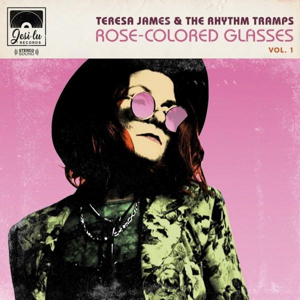 Teresa James & The Rhythm Tramps - Rose-Colored Glasses Vol. 1