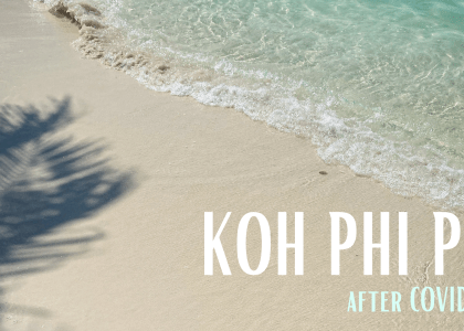 Koh Phi Phi now – the Island after COVID-19