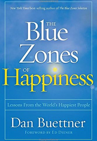 The Blue Zones of Happiness Lessons from the Worlds