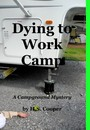 Dying to Work Camp