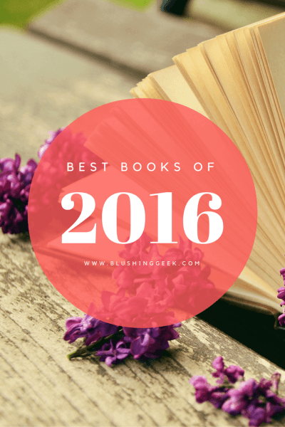 Best Books of 2016 | Blushing Geek