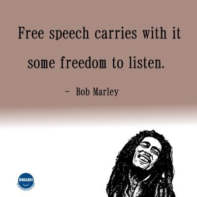 Bob Marley picture quotes-Free speech carries with it some freedom to listen