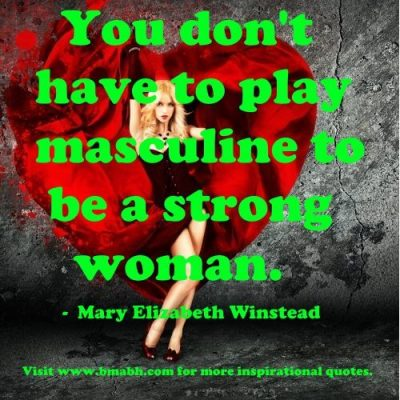 strong women quotes image-You don't have to play masculine to be a strong woman