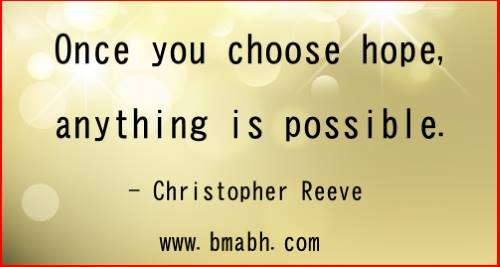 uplifting inspirational quotes by Christopher Reeve-Once you choose hope, anything is possible