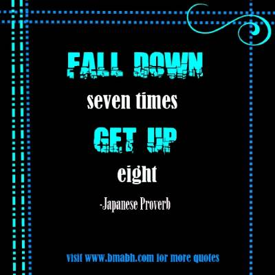 Motivational strong quotes for men and women with images on www.bmabh.com-Fall down seven times, get up eight