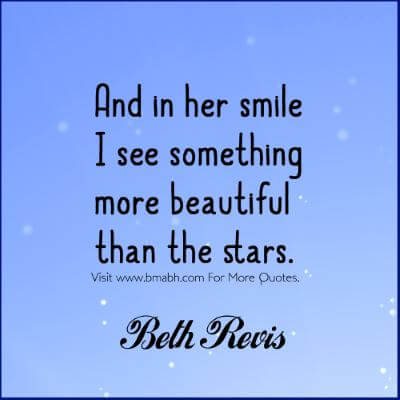Romantic Quotes - And in her smile I see something more beautiful than the stars
