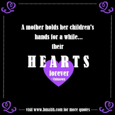 cute mother quotes from daughter with beautiful images on www.bmabh.com-A mother holds her children's hands for a while...their hearts forever