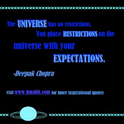 famous quotes image-The universe has no restrictions. You place restrictions on the universe with your expectations