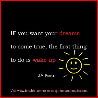 motivational good morning quotes with pictures on www.bmabh.com - IF you want your dreams to come true, the first thing to do is wake up