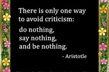 Famous Aristotle Quotes images-There is only one way to avoid criticism,do nothing, say nothing, and be nothing