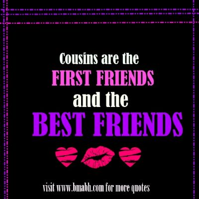 Beautiful Cousin Quotes Pictures On Www.bmabh.com   Cousins Are The First  Friends