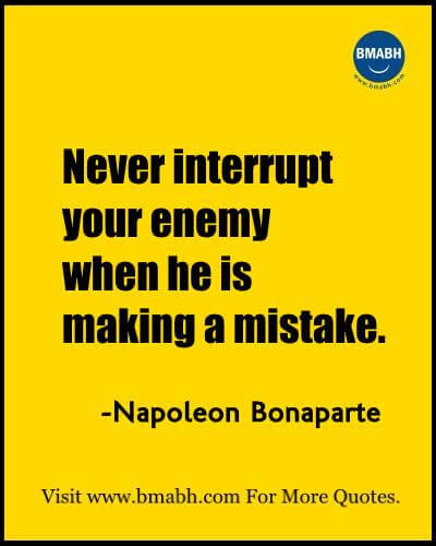 Witty Funny Quotes By Famous People With Images from www.bmabh.com- Never interrupt your enemy when he is making a mistake