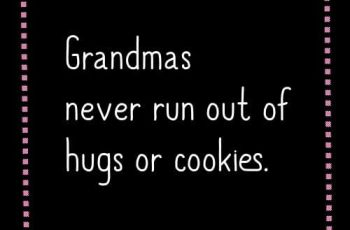 Grandmother Quotes - Grandmas never run out of hugs or cookies