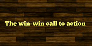 The win-win call to action