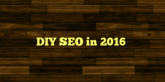 DIY SEO in 2016