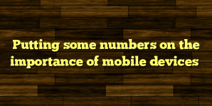 Putting some numbers on the importance of mobile devices