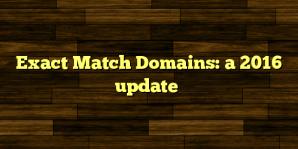 Exact Match Domains: a 2016 update