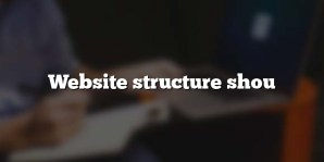 Website structure shou