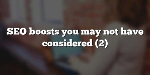 SEO boosts you may not have considered (2)