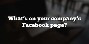 What's on your company's Facebook page?