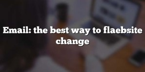 Email: the best way to flaebsite change