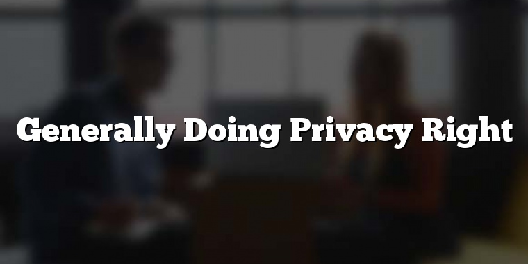 Generally Doing Privacy Right