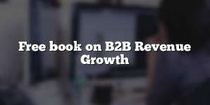 Free book on B2B Revenue Growth