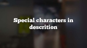 Special characters in descrition